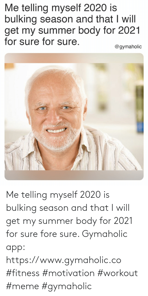 Gymaholic: Me telling myself 2020 is bulking season and that I will get my summer body for 2021 for sure fore sure.  Gymaholic app: https://www.gymaholic.co  #fitness #motivation #workout #meme #gymaholic