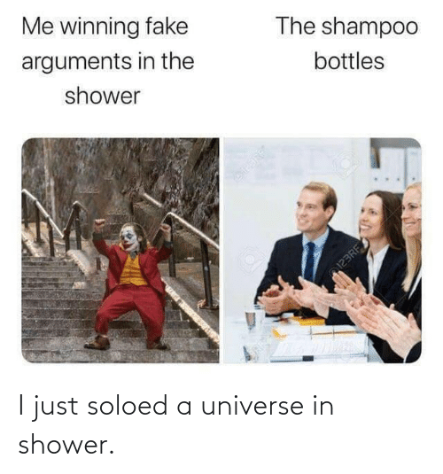 shower: Me winning fake  The shampoo  arguments in the  bottles  shower  123RF I just soloed a universe in shower.