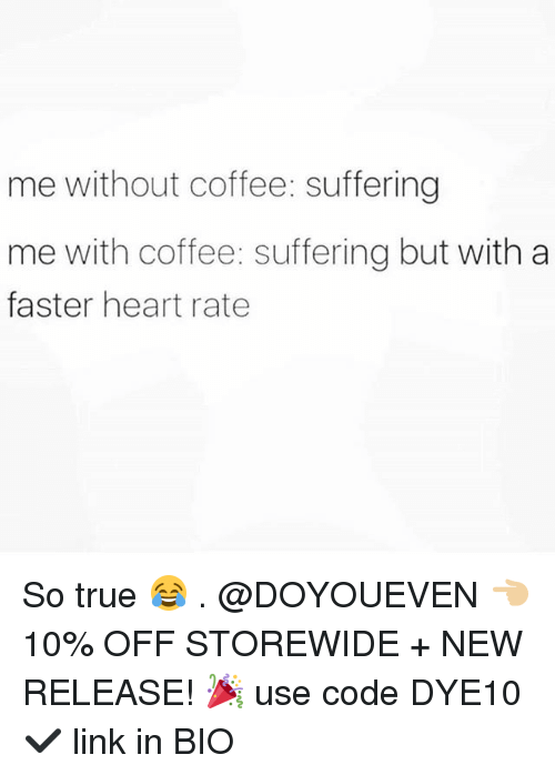 —˜: me without coffee: suffering  me with coffee: suffering but with a  faster heart rate So true 😂 . @DOYOUEVEN 👈🏼 10% OFF STOREWIDE + NEW RELEASE! 🎉 use code DYE10 ✔️ link in BIO