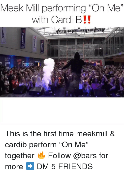 """Friends, Meek Mill, and Memes: Meek Mill performing """"On Me""""  with Cardi B!! This is the first time meekmill & cardib perform """"On Me"""" together 🔥 Follow @bars for more ➡️ DM 5 FRIENDS"""