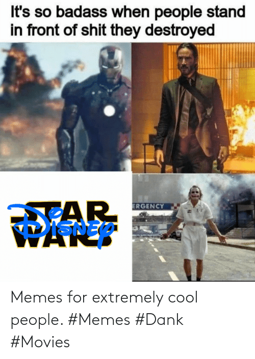People Memes: Memes for extremely cool people. #Memes #Dank #Movies