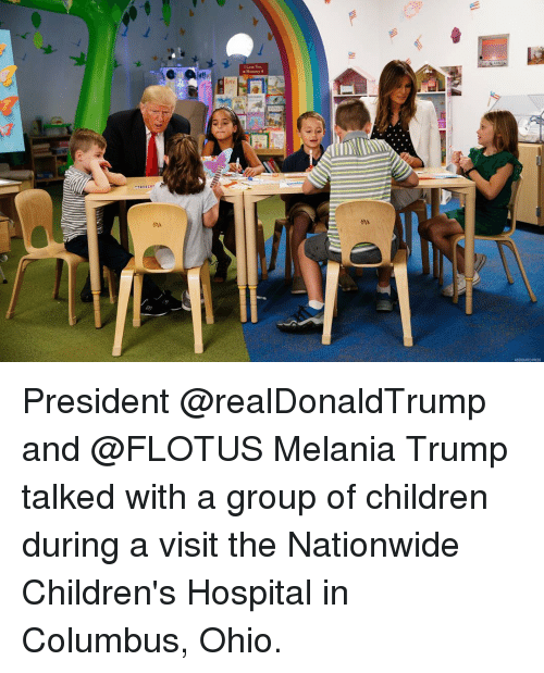 Children, Melania Trump, and Memes: Memmy  ASSOOATED PRESS President @realDonaldTrump and @FLOTUS Melania Trump talked with a group of children during a visit the Nationwide Children's Hospital in Columbus, Ohio.
