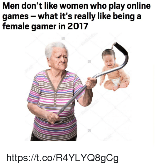 Games, Women, and Who: Men don't like women who play online  games-what it's really like being a  female gamer in 2017 https://t.co/R4YLYQ8gCg