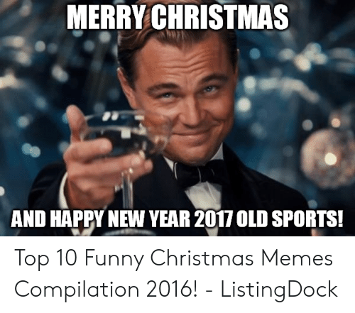 Merry Christmas Memes.Merry Christmas And Happy New Year 2017 Old Sports Top 10