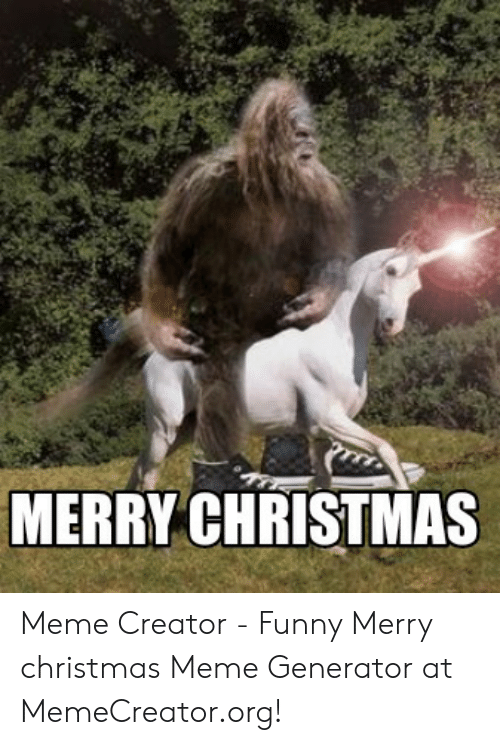 Christmas, Funny, and Meme: MERRY CHRISTMAS Meme Creator - Funny Merry christmas Meme Generator at MemeCreator.org!