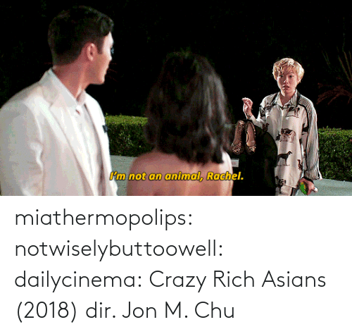 Its: miathermopolips:  notwiselybuttoowell:  dailycinema:  Crazy Rich Asians (2018) dir. Jon M. Chu