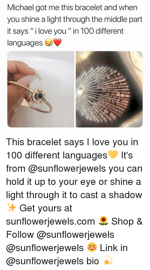 "Anaconda, Funny, and Love: Michael got me this bracelet and when  you shine a light through the middle part  it says "" i love you"" in 100 different  languages  Sc  yta ellbg Kita  我爱你 This bracelet says I love you in 100 different languages💛 It's from @sunflowerjewels you can hold it up to your eye or shine a light through it to cast a shadow✨ Get yours at sunflowerjewels.com 🌻 Shop & Follow @sunflowerjewels @sunflowerjewels ☺ Link in @sunflowerjewels bio 💫"