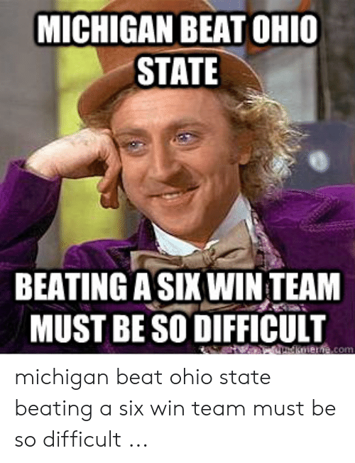 25 Best Memes About Michigan Beat Ohio State Michigan Beat Ohio State Memes