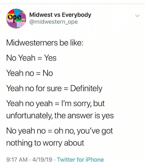 Midwest vs Everybody Ope Midwesterners Be Like No Yeah - Yes