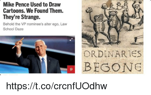 Law School: Mike Pence Used to Draw  Cartoons. We Found Them.  They're Strange.  Behold the VP nominee's alter ego, Law  School Daze  ORDINARIES  BEGONG https://t.co/crcnfUOdhw