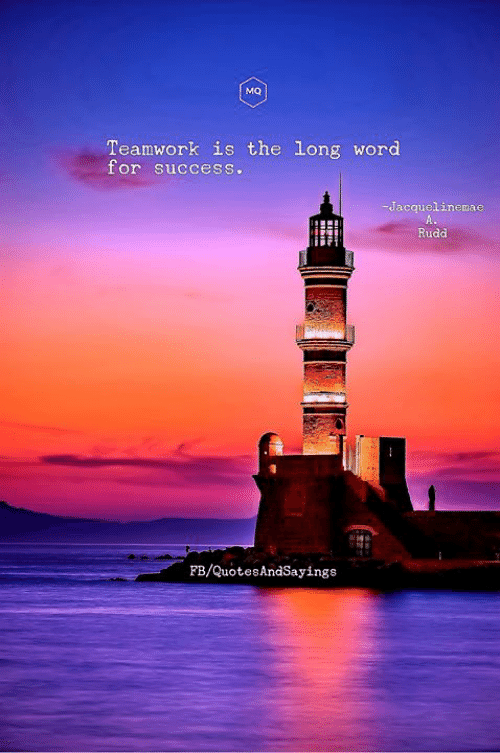 Word, Success, and Teamwork: MO  Teamwork is the long word  for success.  Jacquelinemsae  A.  Rudd  FB/QuotesAndSayings
