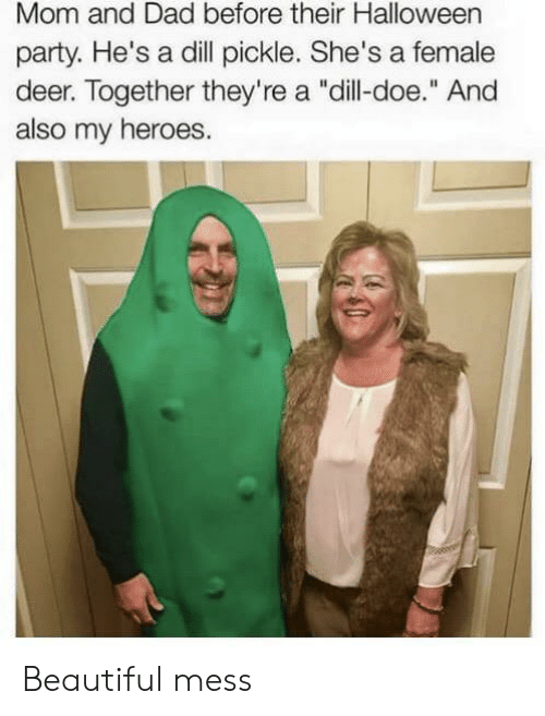 """doe: Mom and Dad before their Halloween  party. He's a dill pickle. She's a female  deer. Together they're a """"dill-doe."""" And  also my heroes. Beautiful mess"""
