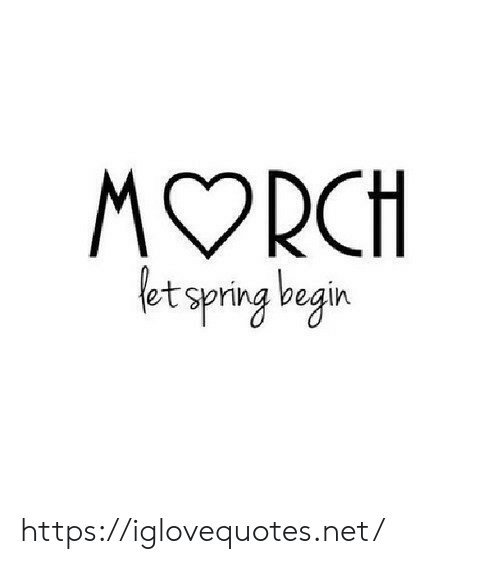 Begin: MORCH  et spring begin https://iglovequotes.net/