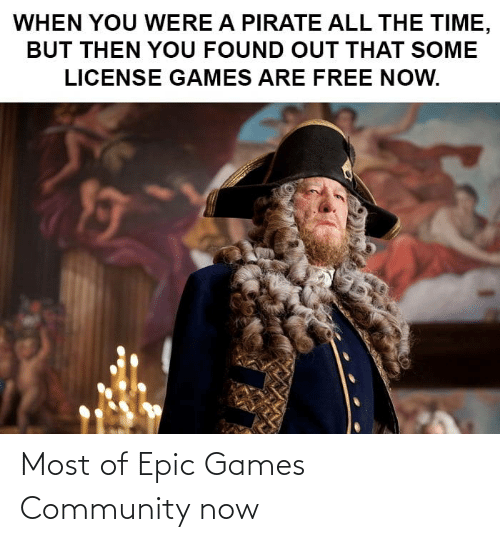 Most: Most of Epic Games Community now