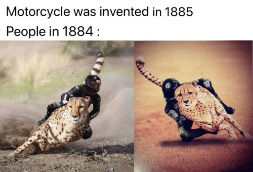 ese: Motorcycle was invented in 1885  People in 1884 :  ESE