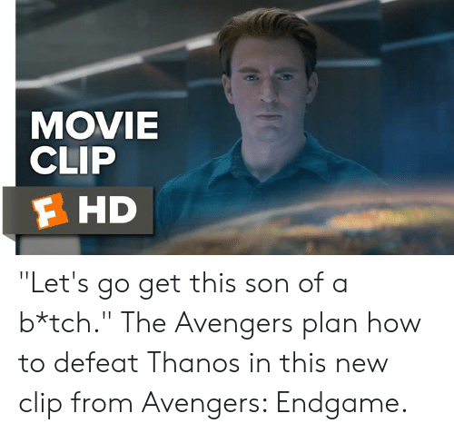 """Memes, Avengers, and How To: MOVIE  CLIP  F HD """"Let's go get this son of a b*tch."""" The Avengers plan how to defeat Thanos in this new clip from Avengers: Endgame."""