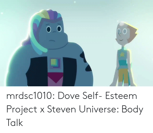 Steven Universe: mrdsc1010:  Dove Self- Esteem Project x Steven Universe: Body Talk