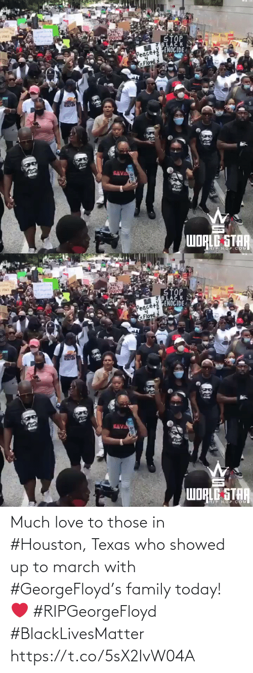 family: Much love to those in #Houston, Texas who showed up to march with #GeorgeFloyd's family today! ❤️ #RIPGeorgeFloyd #BlackLivesMatter https://t.co/5sX2IvW04A