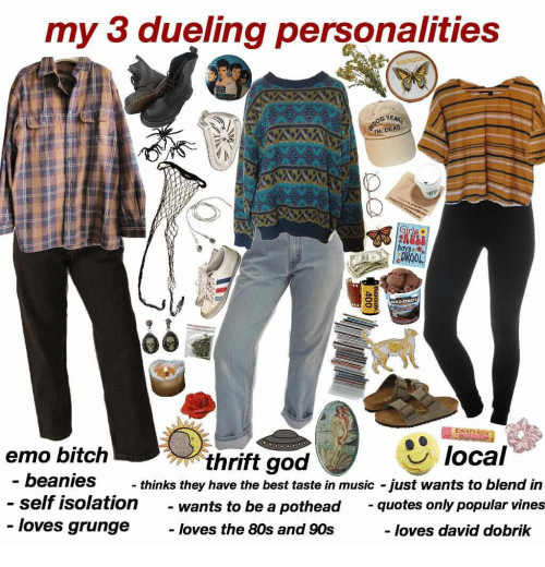 grunge: my 3 dueling personalities  moness  OOG YEAR  M DEAD  raetie  Girlg  boys  PROOL  Chocdta  HCRES REES  local  emo bitch  thrift god  - beanies  thinks they have the best taste in music just wants to blend in  self isolation  - loves grunge  quotes only popular vines  wants to be a pothead  loves the 80s and 90s  loves david dobrik  400