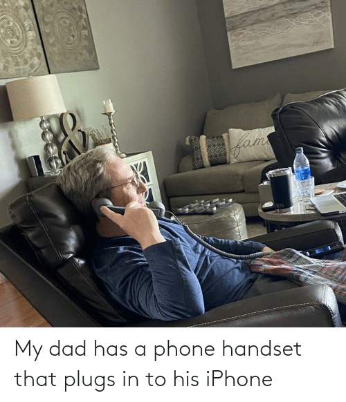 Phone: My dad has a phone handset that plugs in to his iPhone