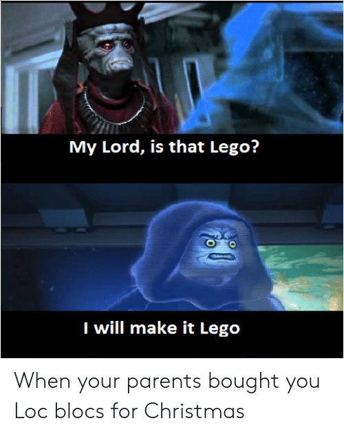 Christmas, Lego, and Parents: My Lord, is that Lego?  I will make it Lego When your parents bought you Loc blocs for Christmas