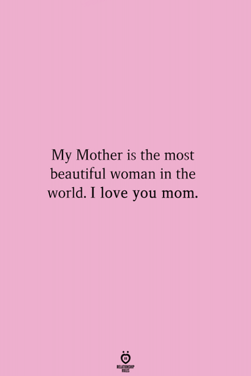 i love you mom: My Mother is the most  beautiful woman in the  world. I love you mom.  ATIENSP