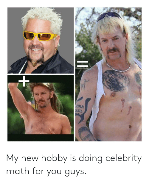 For You: My new hobby is doing celebrity math for you guys.