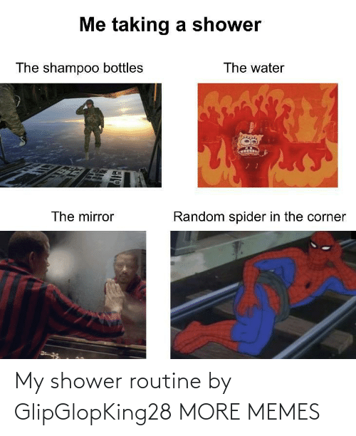 Blank: My shower routine by GlipGlopKing28 MORE MEMES