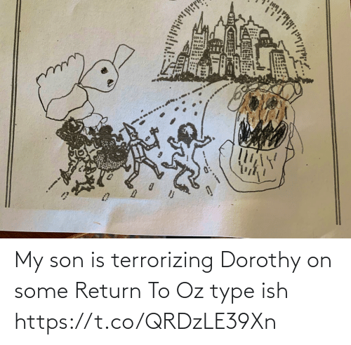 type: My son is terrorizing Dorothy on some Return To Oz type ish https://t.co/QRDzLE39Xn