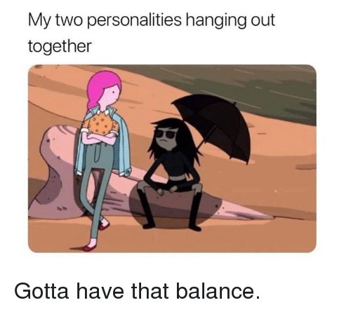 Dank, 🤖, and Balance: My two personalities hanging out  together Gotta have that balance.