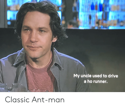 Reddit, Drive, and Ant Man: My uncle used to drive  a ho runner. Classic Ant-man