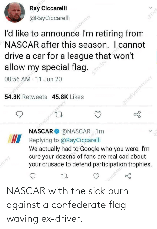 Against: NASCAR with the sick burn against a confederate flag waving ex-driver.