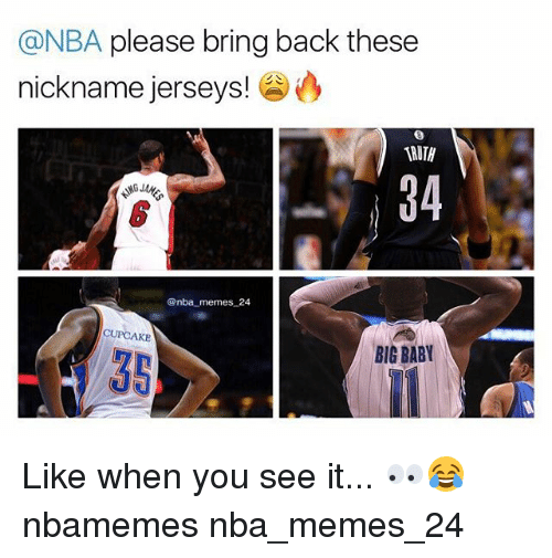 Memes, Nba, and When You See It: @NBA please bring back these  nickname jerseys!  @nba memes 24  BIG BABY Like when you see it... 👀😂 nbamemes nba_memes_24