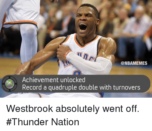 Nba, Record, and Thunder: NBAMEMES  Achievement unlocked  Record a quadruple double with turnovers Westbrook absolutely went off. #Thunder Nation