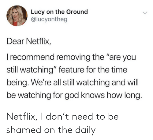 shamed: Netflix, I don't need to be shamed on the daily