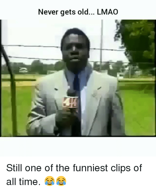 Lmao, Memes, and Time: Never gets old... LMAO Still one of the funniest clips of all time. 😂😂