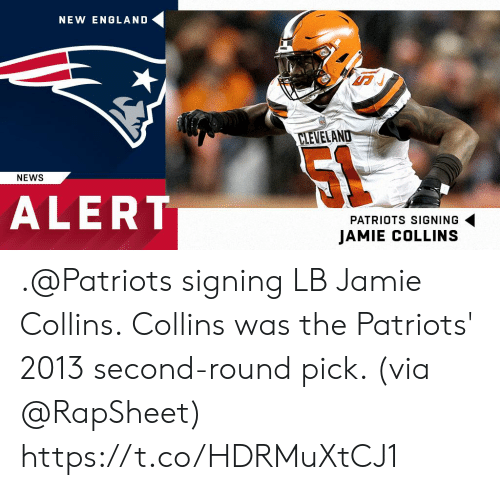 England, Memes, and News: NEW ENGLAND  A7  CLEVELAND  NEWS  ALERT  PATRIOTS SIGNING  JAMIE COLLINS .@Patriots signing LB Jamie Collins.  Collins was the Patriots' 2013 second-round pick. (via @RapSheet) https://t.co/HDRMuXtCJ1