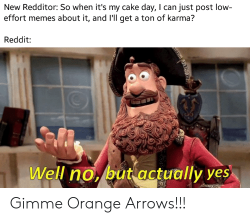New Redditor So When It's My Cake Day I Can Just Post Low
