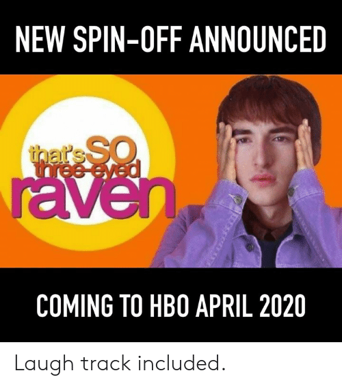 Dank, Hbo, and April: NEW SPIN-OFF ANNOUNCED  COMING TO HBO APRIL 2020 Laugh track included.