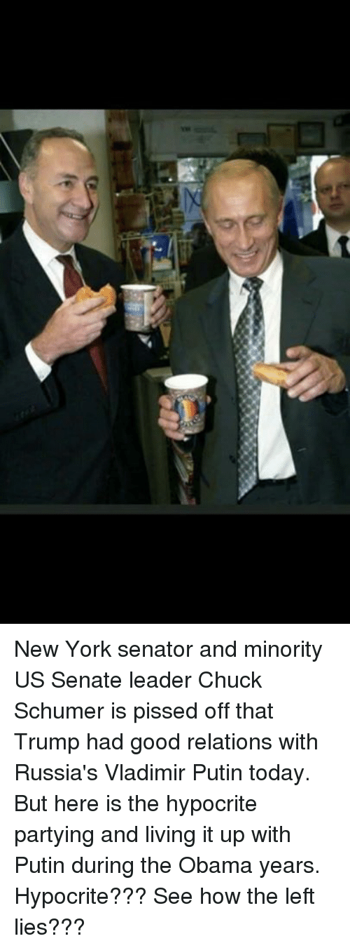 chuck schumer: New York senator and minority US Senate leader Chuck Schumer is pissed off that Trump had good relations with Russia's Vladimir Putin today. But here is the hypocrite partying and living it up with Putin during the Obama years. Hypocrite??? See how the left lies???