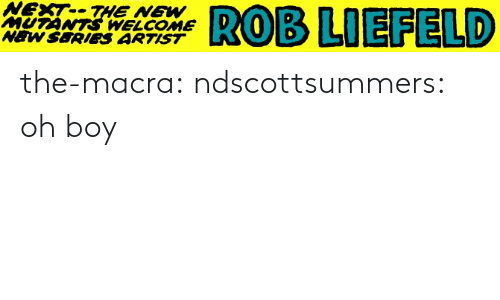 Tumblr, Blog, and Artist: NEXT--THE NEW  MUTÁNTS WELCOME  NEW SERIEeS ARTIST  ROB LIEFELD the-macra:  ndscottsummers: oh boy