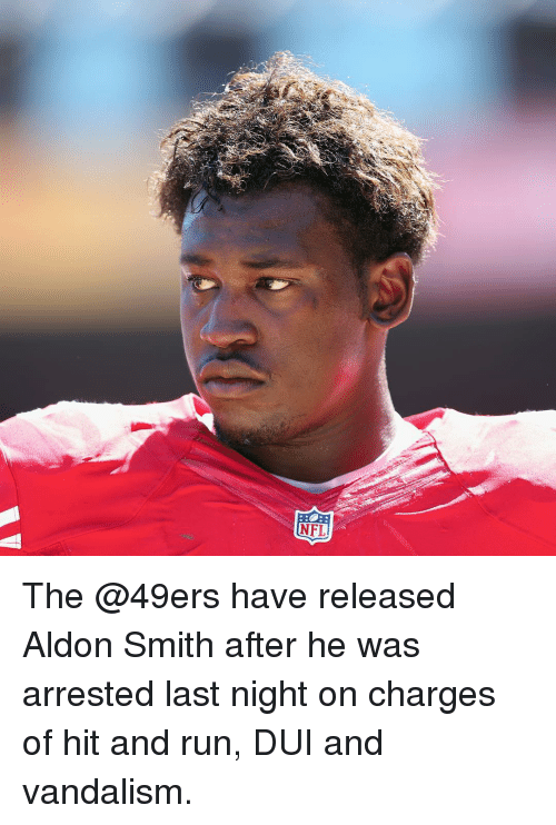 Aldon Smith: NFI, The @49ers have released Aldon Smith after he was arrested last night on charges of hit and run, DUI and vandalism.
