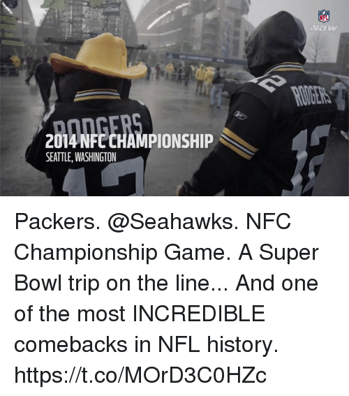 Memes, NFC Championship Game, and Nfl: NFL  2014 NFC CHAMPIONSHIP  SEATTLE, WASHINGTON Packers. @Seahawks. NFC Championship Game. A Super Bowl trip on the line...  And one of the most INCREDIBLE comebacks in NFL history. https://t.co/MOrD3C0HZc