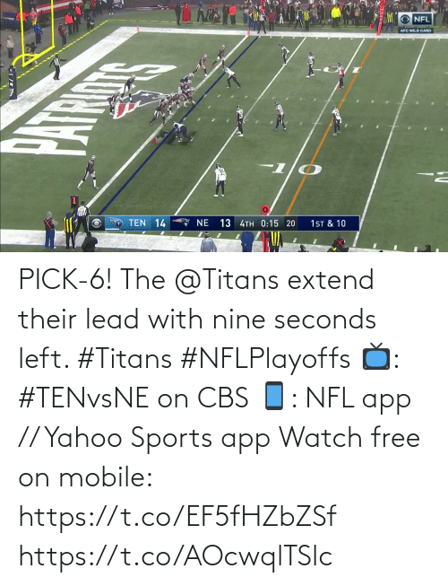 Pick: NFL  AFC WILD CARD  TEN 14  7 NE  13 4TH 0:15 20  1ST & 10 PICK-6!  The @Titans extend their lead with nine seconds left. #Titans #NFLPlayoffs  📺: #TENvsNE on CBS 📱: NFL app // Yahoo Sports app Watch free on mobile: https://t.co/EF5fHZbZSf https://t.co/AOcwqlTSlc
