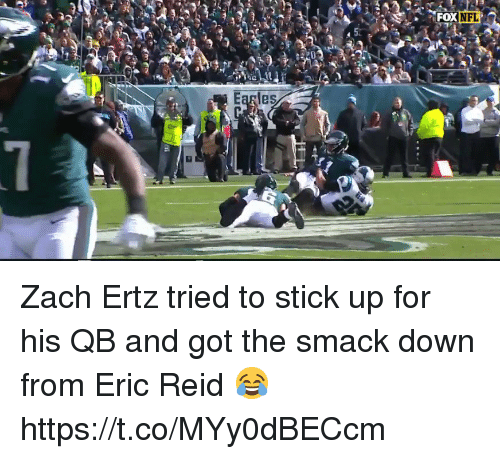 Nfl, Got, and Stick: NFL  Earles Zach Ertz tried to stick up for his QB and got the smack down from Eric Reid 😂  https://t.co/MYy0dBECcm