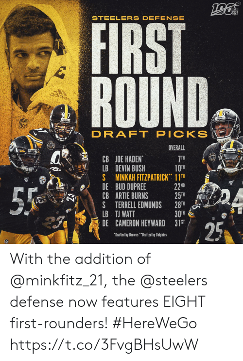 """Memes, Nfl, and Dolphins: NFL  STEELERS DEFENSE  FIRST  ROUND  adiaa,  2 7  Srs  Stodn  PICKS  DRAFT  OVERALL  Stcers  CB JOE HADEN  LB DEVIN BUSH  S MINKAH FITZPATRICK 11TH  DE BUD DUPREE  CB ARTIE BURNS  S TERRELL EDMUNDS  LB TJ WATT  DE CAMERON HEYWARD 31ST  7TH  10TH  22ND  25TH  28TH  30TH  55  25  """"Drafted by Browns""""Drafted by Dolphins With the addition of @minkfitz_21, the @steelers defense now features EIGHT first-rounders! #HereWeGo https://t.co/3FvgBHsUwW"""