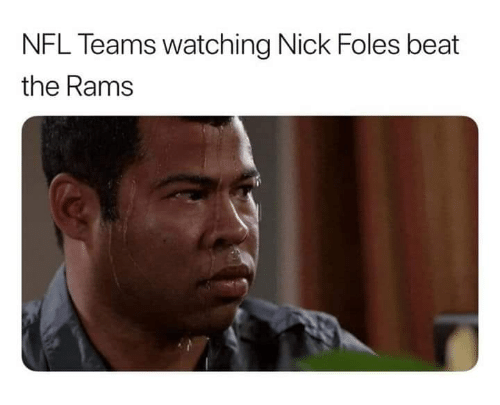 Nfl, Nick, and Nick Foles: NFL Teams watching Nick Foles beat  the Rams