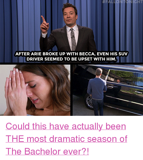 """arie: NICHT  AFTER ARIE BROKE UP WITH BECCA, EVEN HIS SUV  DRIVER SEEMED TO BE UPSET WITH HIM <p><a href=""""https://www.youtube.com/watch?v=K0ytJBklSBk"""" target=""""_blank"""">Could this have actually been THE most dramatic season of The Bachelor ever?!</a></p>"""