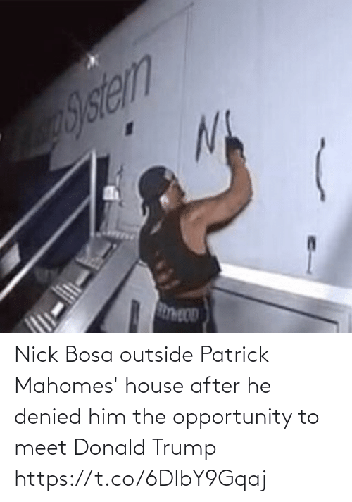 him: Nick Bosa outside Patrick Mahomes' house after he denied him the opportunity to meet Donald Trump https://t.co/6DIbY9Gqaj