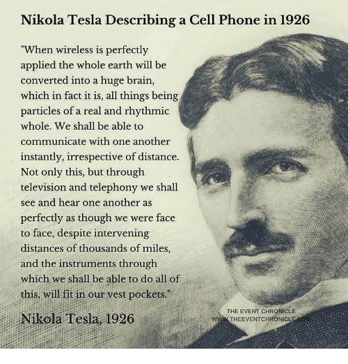 Nikola Tesla Describing A Cell Phone In 1926 When Wireless Is